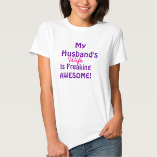 My Husbands Wife Is Freaking Awesome T Shirt