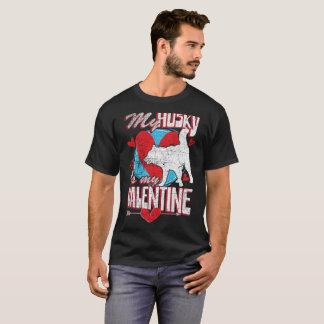 My Husky Is My Valentine Funny Dog Lover Distresse T-Shirt