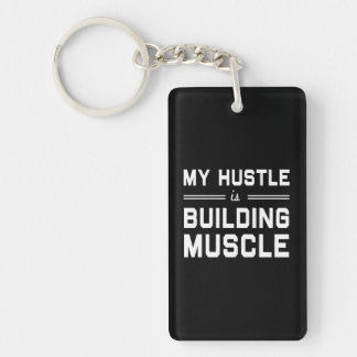 My Hustle is Building Muscle Keychain