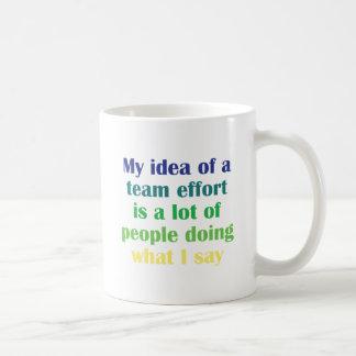 My Idea of a Team Effort... Mugs