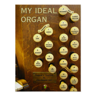 My ideal organ poster