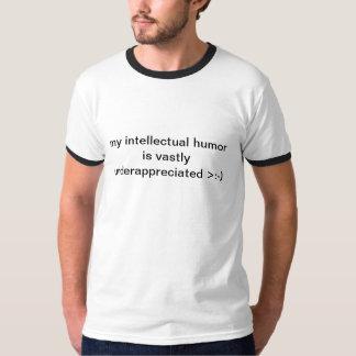 my intellectual humor is vastly underappreciated T-Shirt