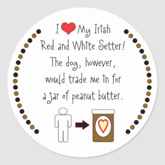 My Irish Red and White Setter Loves Peanut Butter Round Stickers