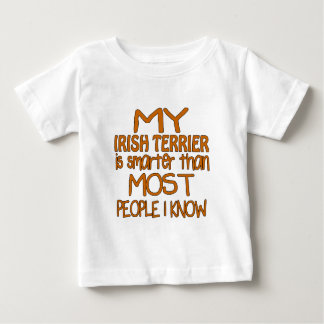 MY IRISH TERRIER IS SMARTER THAN MOST PEOPLE I KNO BABY T-Shirt