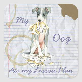 My Italian Greyhound Ate My Lesson Plan Square Sticker
