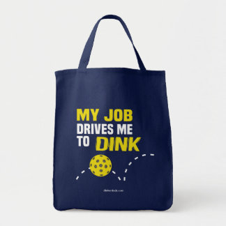 """My Job Drives me to Dink"" Pickleball Tote Bag"