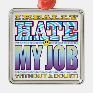 My Job Hate Face Metal Ornament