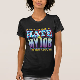 My Job Hate Face T-shirt
