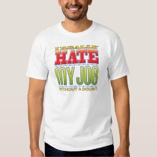 My Job Hate Tee Shirt