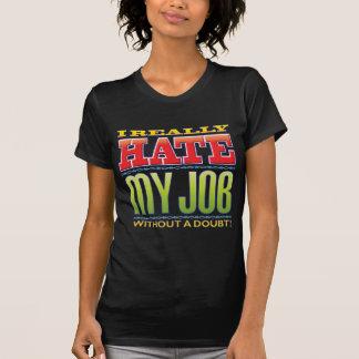 My Job Hate Tshirt