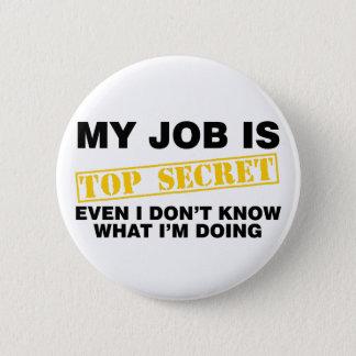 My Job Is Top Secret 2 Inch Round Button