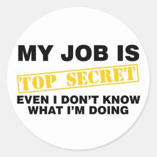 My Job Is Top Secret Classic Round Sticker