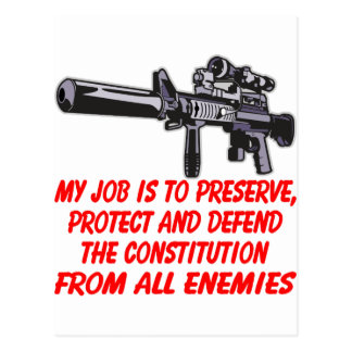 My Job Preserve Protect & Defend The Constitution Postcard