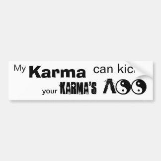 My Karma Can Kick! Bumper Sticker