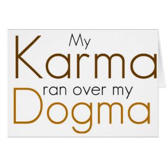 My Karma ran over my Dogma Greeting Card