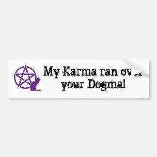 My Karma rand over your Dogma bumper sticker