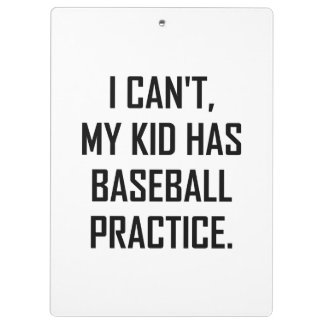 My Kid Has Baseball Practice Funny Clipboard