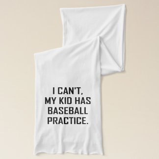 My Kid Has Baseball Practice Funny Scarf