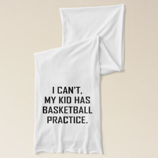 My Kid Has Basketball Practice Funny Scarf