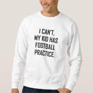 My Kid Has Football Practice Funny Sweatshirt