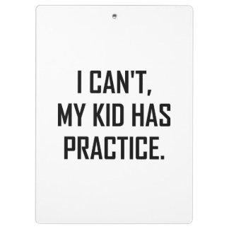 My Kid Has Practice Funny Clipboard