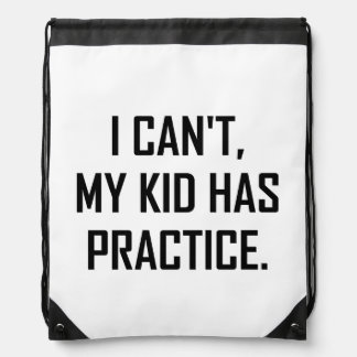 My Kid Has Practice Funny Drawstring Bag