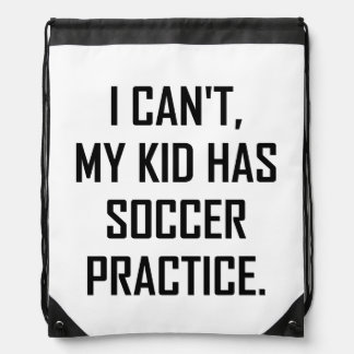 My Kid Has Soccer Practice Funny Drawstring Bag