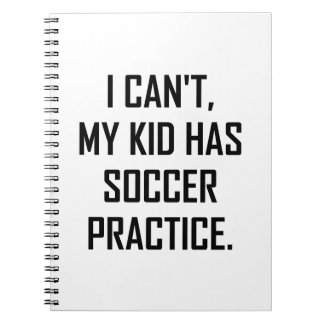 My Kid Has Soccer Practice Funny Notebook