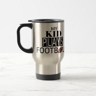 My Kid Plays Football Travel Mug