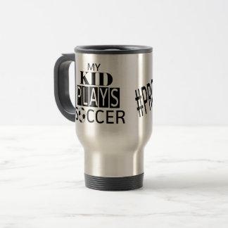 My Kid Plays Soccer Travel Mug
