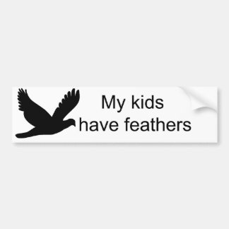 My Kids Have Feathers Bumper Sticker