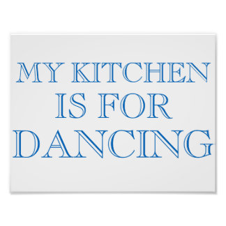 "My Kitchen Is For Dancing 8.5""x11"" Wall Art"
