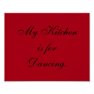 "My Kitchen is for Dancing 8"" x 10"" Poster"