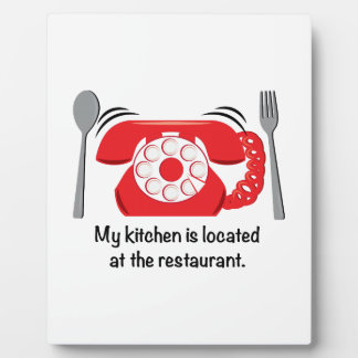 My kitchen is located at the restaurant plaque