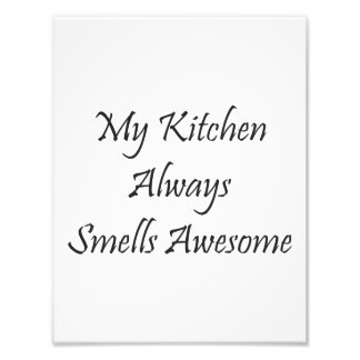 My Kitchen Smells Awesome Photo Art