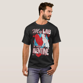 My Lab Is My Valentine Funny Dog Lover Distressed T-Shirt