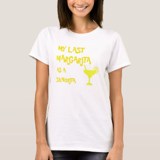My Last Margarita as a Senorita Bridal Shirt