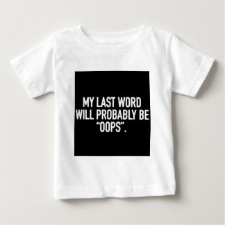 My last word baby T-Shirt