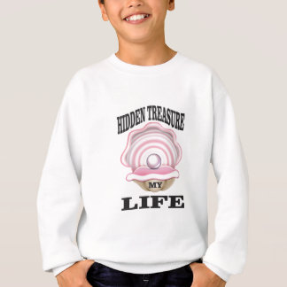 my life hidden treasure sweatshirt