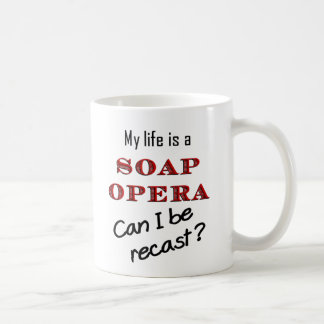 My LIfe is a Soap Opera Recast Mug