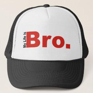 My Life Is Bro. Trucker Hat