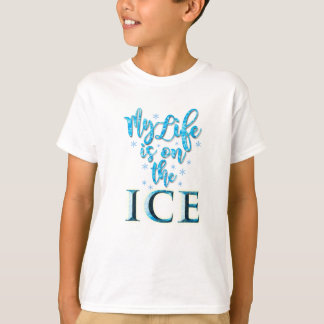 My Life Is On The Ice 2018 NEW TShirt