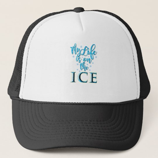 My Life Is On The Ice 2018 NEW TShirt Trucker Hat