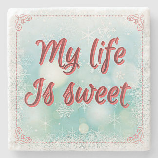 """My Life Is Sweet"" Power Words on Marble Coaster"