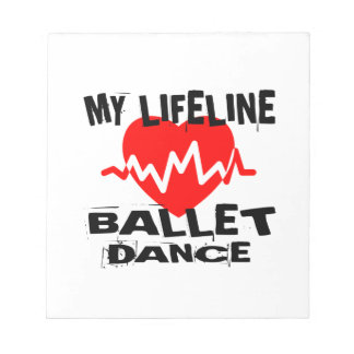 MY LIFE LINA BALLET DANCE DESIGNS NOTEPAD
