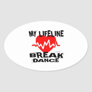 MY LIFE LINA BREAKDANCE DANCE DESIGNS OVAL STICKER