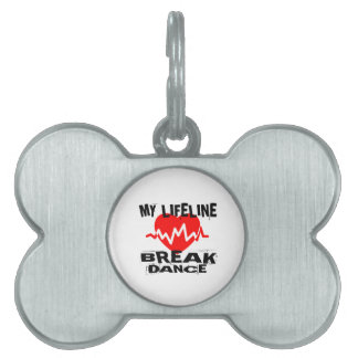 MY LIFE LINA BREAKDANCE DANCE DESIGNS PET TAG
