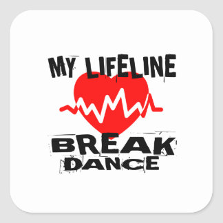 MY LIFE LINA BREAKDANCE DANCE DESIGNS SQUARE STICKER