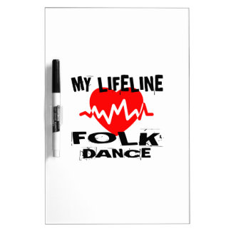 MY LIFE LINA FOLK DANCE DESIGNS DRY ERASE BOARD