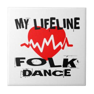 MY LIFE LINA FOLK DANCE DESIGNS TILE